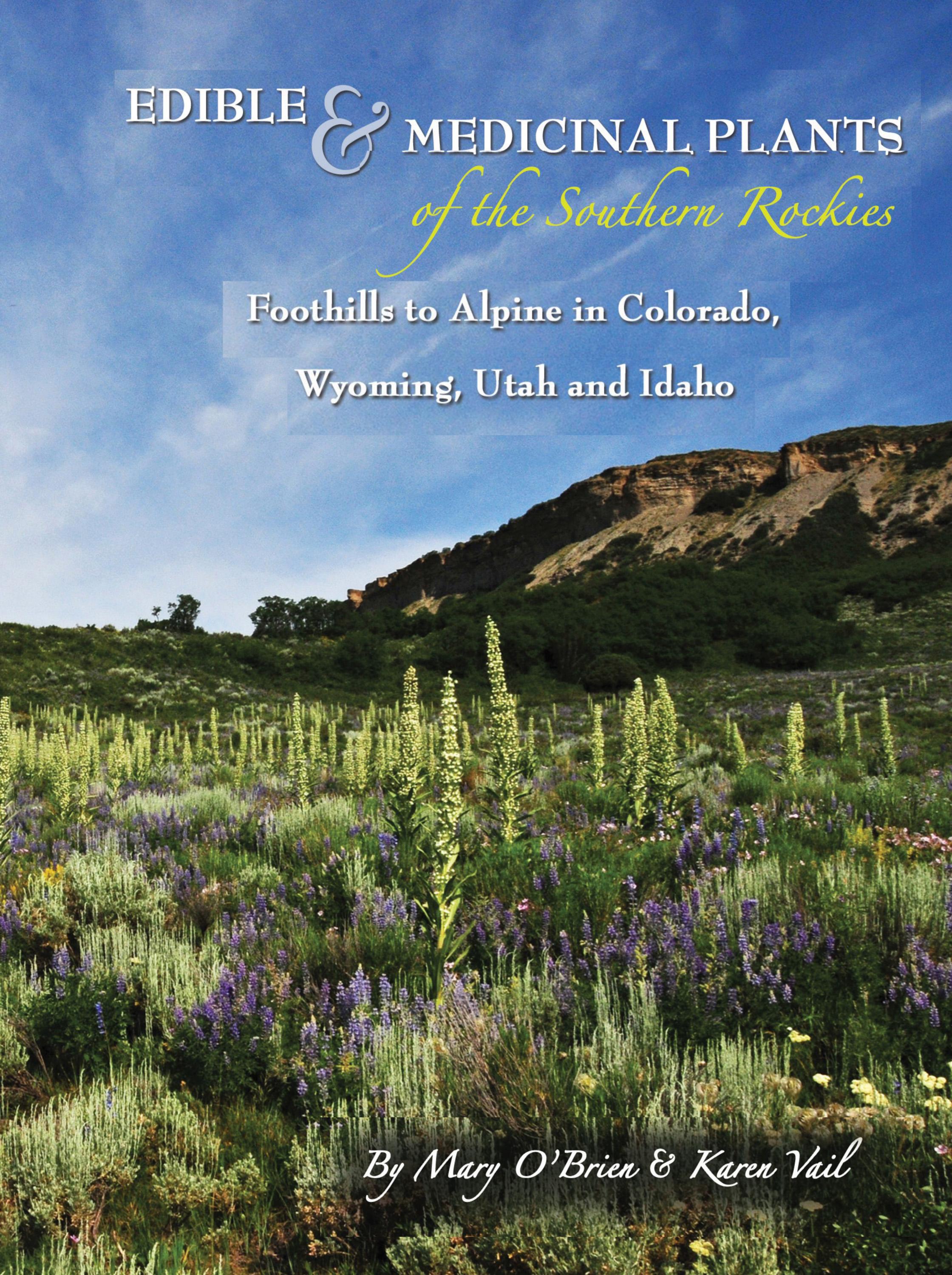 Edible and Medicinal Plants of the Rockies