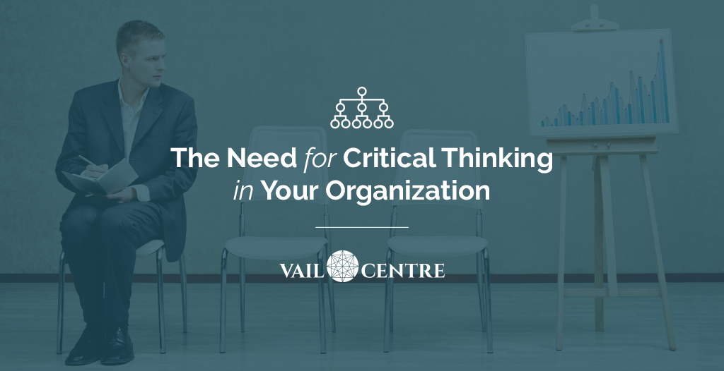 critical thinking skills at the workplace By wyn davies, global product manager, pearson talentlens while numerous research studies show that the ability to think critically is a vital skill required in many job roles across all industries, a recent article in human resources online outlines some examples of critical thinking being stifled or prevented due to organizational culture.
